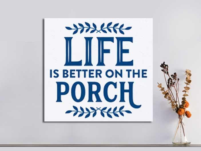 Life on Porch 22×24