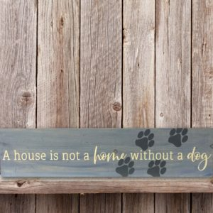 A house isn't a home without a dog, 5.5×24