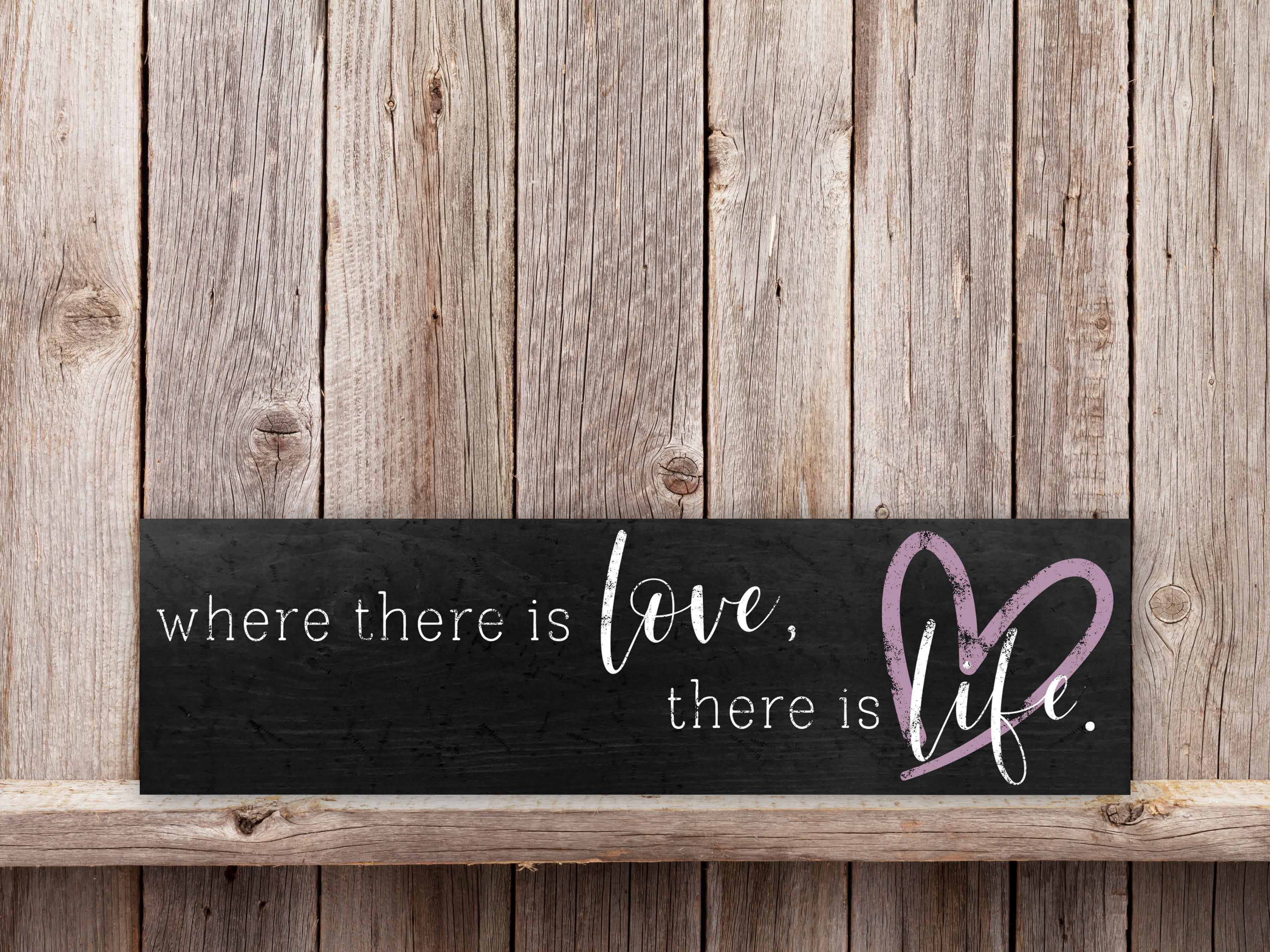 Where there is love 9×32